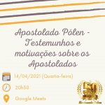 Apostolado Pólen – Testemunhos e motivações sobre os Apostolados